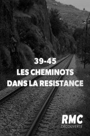 39-45 : les cheminots dans la résistance 2020 en Streaming HD Gratuit !