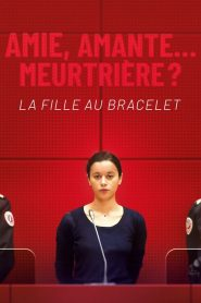 La fille au bracelet 2020 en Streaming HD Gratuit !
