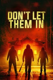 Don't Let Them In 2020 en Streaming HD Gratuit !