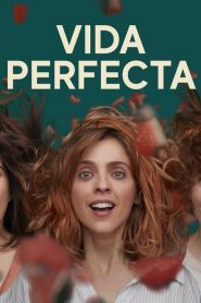 Perfect Life (Vida Perfecta) 2019 en Streaming HD Gratuit !