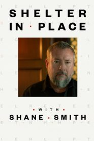 Shelter in Place with Shane Smith 2020 en Streaming HD Gratuit !