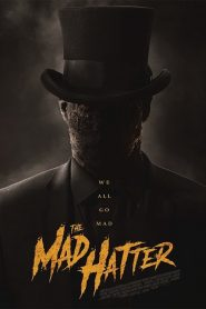 The Mad Hatter 2020 en Streaming HD Gratuit !