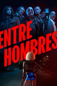 Entre Hombres 2020 en Streaming HD Gratuit !