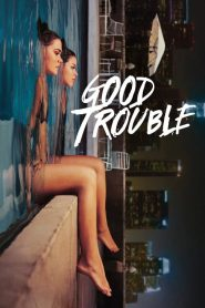 Good Trouble 2019 en Streaming HD Gratuit !
