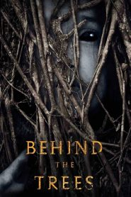 Behind the Trees 2019 en Streaming HD Gratuit !