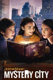 Just Add Magic: Mystery City 2020 en Streaming HD Gratuit !