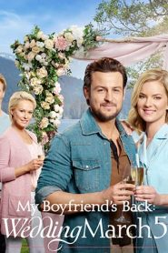My Boyfriend's Back: Wedding March 5 2019 en Streaming HD Gratuit !
