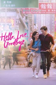 Hello, love, goodbye 2019 en Streaming HD Gratuit !