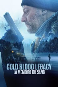 Cold Blood Legacy – La mémoire du sang 2019 en Streaming HD Gratuit !