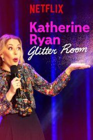Katherine Ryan: Glitter Room 2019 en Streaming HD Gratuit !