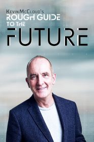 Kevin McCloud's Rough Guide to the Future 2020 en Streaming HD Gratuit !