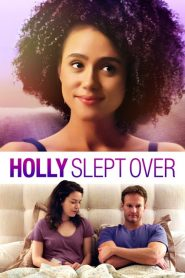Holly Slept Over 2020 en Streaming HD Gratuit !
