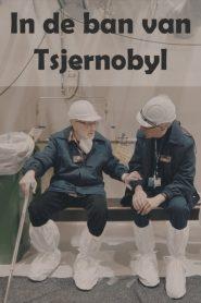 In de ban van Tsjernobyl 2020 en Streaming HD Gratuit !