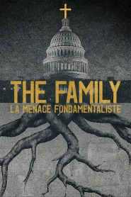 The Family : La menace fondamentaliste 2019 en Streaming HD Gratuit !