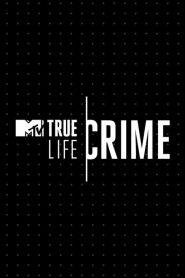 True Life Crime 2020 en Streaming HD Gratuit !