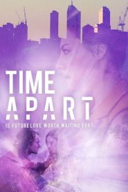 Time Apart 2020 en Streaming HD Gratuit !