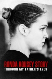 The Ronda Rousey Story: Through My Father's Eyes 2019 en Streaming HD Gratuit !