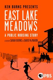 East Lake Meadows: A Public Housing Story 2020 en Streaming HD Gratuit !