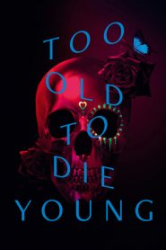 Too Old to Die Young 2019 en Streaming HD Gratuit !