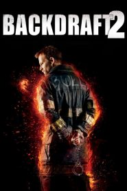 Backdraft 2 2019 en Streaming HD Gratuit !