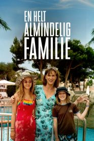 En helt almindelig familie 2020 en Streaming HD Gratuit !