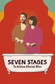 Seven Stages to Achieve Eternal Bliss 2020 en Streaming HD Gratuit !