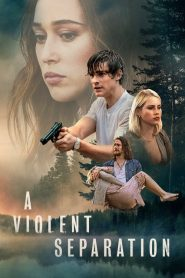 A Violent Separation 2019 en Streaming HD Gratuit !