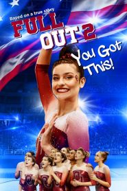 Full Out 2: You Got This! 2020 en Streaming HD Gratuit !
