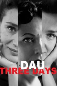 DAU. Three Days 2020 en Streaming HD Gratuit !