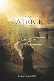 I Am Patrick: The Patron Saint of Ireland 2020 en Streaming HD Gratuit !