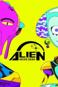 Alien News Desk 2019 en Streaming HD Gratuit !