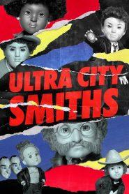 Ultra City Smiths 2021 en Streaming HD Gratuit !