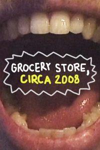 Grocery Store, Circa 2008 2021 en Streaming HD Gratuit !
