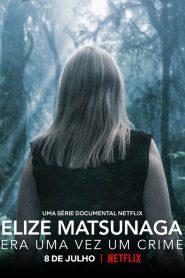 Elize Matsunaga : Sinistre conte de fées 2021 en Streaming HD Gratuit !