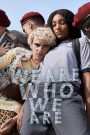 We Are Who We Are 2020 en Streaming HD Gratuit !