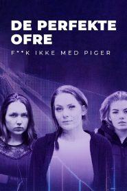 De perfekte ofre: F**k ikke med piger 2021 en Streaming HD Gratuit !