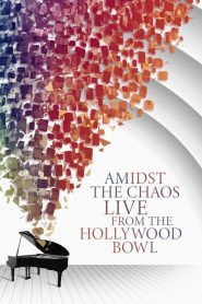 Amidst the Chaos – Live (Again) from the Hollywood Bowl 2021 en Streaming HD Gratuit !