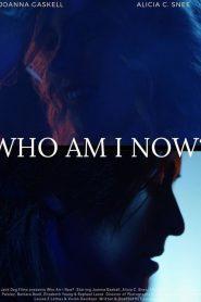 Who Am I Now? 2021 en Streaming HD Gratuit !