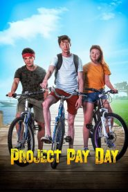 Project Pay Day 2021 en Streaming HD Gratuit !