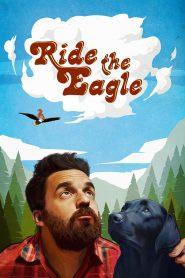 Ride the Eagle 2021 en Streaming HD Gratuit !
