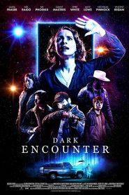 Dark Encounter 2021 en Streaming HD Gratuit !