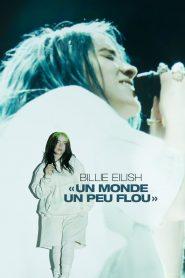 Billie Eilish : The World's a Little Blurry 2021 en Streaming HD Gratuit !