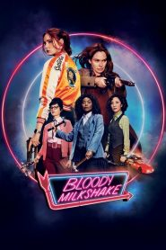 Bloody Milkshake 2021 en Streaming HD Gratuit !