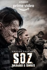 S.O.Z. Soldados o Zombies 2021 en Streaming HD Gratuit !