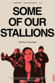 Some of Our Stallions 2021 en Streaming HD Gratuit !