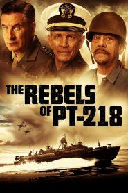 The Rebels of PT-218 2021 en Streaming HD Gratuit !