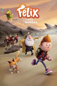Félix et le trésor de Morgäa 2021 en Streaming HD Gratuit !