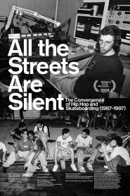 All the Streets Are Silent: The Convergence of Hip Hop and Skateboarding (1987-1997) 2021 en Streaming HD Gratuit !