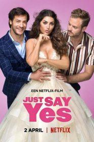 Just say yes 2021 en Streaming HD Gratuit !