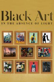 Black Art: In the Absence of Light 2021 en Streaming HD Gratuit !